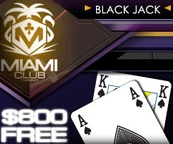 You can claim up to $800 bonus at Miami Club Casino.